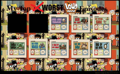 Top 8 Least Favorite Loud House Episodes by YangIsCool