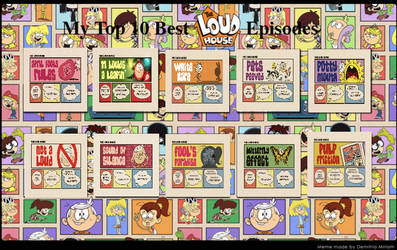 Top Ten Loud House Episodes by YangIsCool