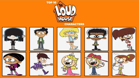Top 10 Loud House Characters by YangIsCool