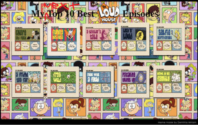 My Next Top 10 Loud House Episodes by YangIsCool