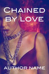 Chained By Love Titled PC by DJMadameNoir