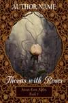 Thorns with roses CC by DJMadameNoir