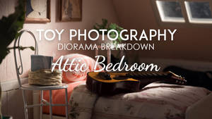 Diorama Breakdown: Attic Bedroom by kixkillradio