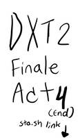 DXT2 Round 6 Act 4(stash end) by cupil