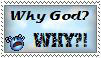 Why god - stamp by Death-Metal-Anarchy