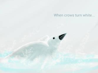 When crows turn white by xanderJake