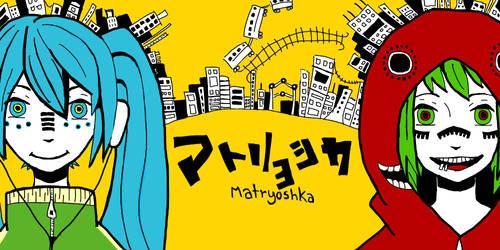 Matryoshka by Fullmetal-Itachi