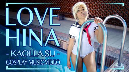 [ COSPLAY MUSIC VIDEO ] KAOLLA SU from LOVE HINA by Karafactory