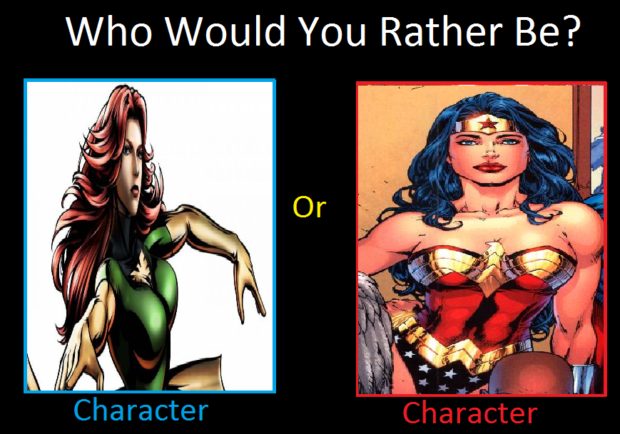 Who would you rather be Phoenix or Wonder Woman by