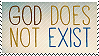 God does NOT exist by Lizzie-Doodle