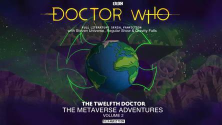 The Twelfth Doctor: Metaverse Adventures Volume 2 by Murax-ExtramisFlux