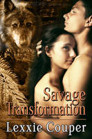 SAVAGE TRANSFORMATION by scottcarpenter