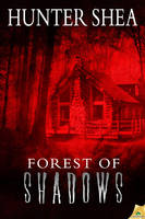 FOREST OF SHADOWS by scottcarpenter