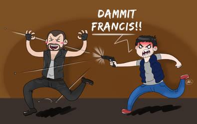 Dammit Francis!! by Mangaka29