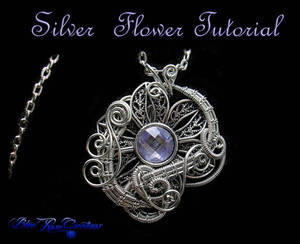 Silver Flower Tutorial - Wire Wrap How To PDF by LadyPirotessa