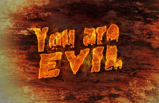 You are EVIL - fire text by whitenine