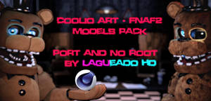 (Cinema4D-FNaF2) CoolioArt FNaF2 Pack Port C4D DL by LagueadoHDYT