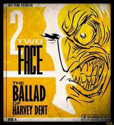 The Ballad of Harvey Dent : Redux by FlapJoy