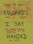 people say death is a cowards way out by thinminmeg