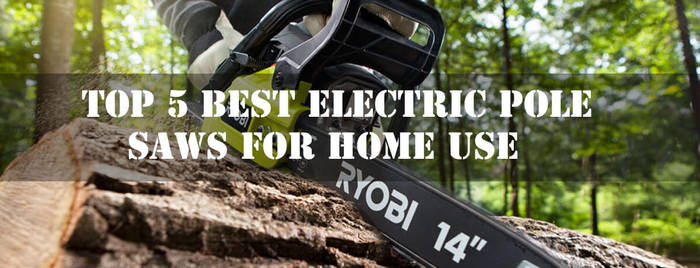 Best Electric Pole Saws For Home Use by JustinPelletier