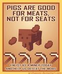 Minecraft Propaganda: Pig by archaemic