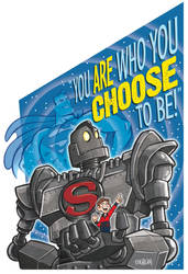 You Are Who You Choose to Be! (The Iron Giant) by mengblom