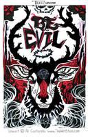 BE EVIL By Artist Tom Kelly by TomKellyART