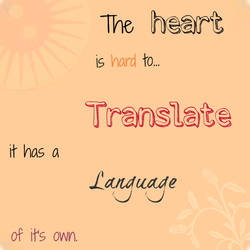 The Heart is Hard to Translate by clauds27