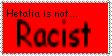 Hetalia is NOT Racist by DragonsPeak30