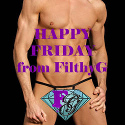 Thank filthyG It's Friday! by FilthyGorgeousMen