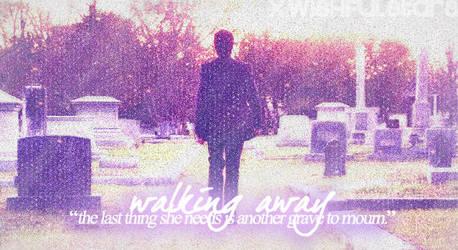 walking away. by xwishfulstars