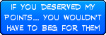 Stop begging...its useless by Ginkatniss