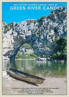 Explore the Ardeche by Canoe by houselightgallery