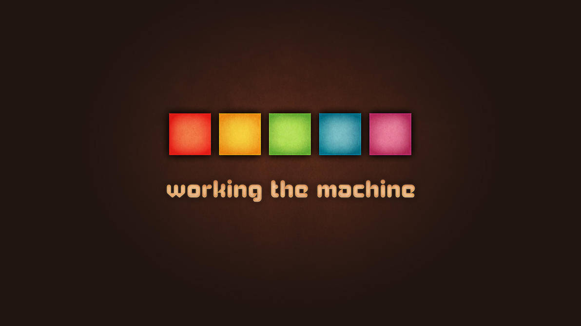 Working the Machine by Saney