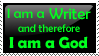 Writers are Gods Stamp by MysteriousBob777