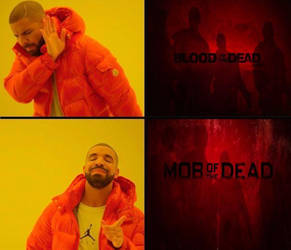 Blood of the Dead vs Mob of the Dead by Clipper2018