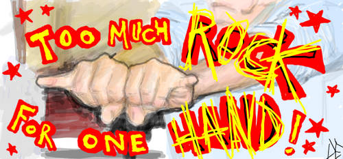 Too Much Rock For One Hand by rhex