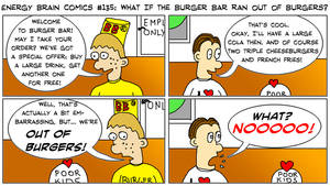 EBC #135: What If Burger Bar Ran Out Of Burgers? by EnergyBrainComics