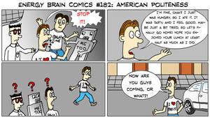 Energy Brain Comics #182: American Politeness by EnergyBrainComics