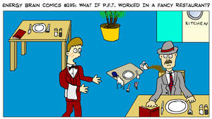 What If P.F.T. Worked In A Fancy Restaurant? by EnergyBrainComics