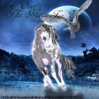 I'mOverTheMoon4You by HorsesAreMyLife09
