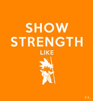 Show strength like - Dragonball by Sayuri-Tomoe