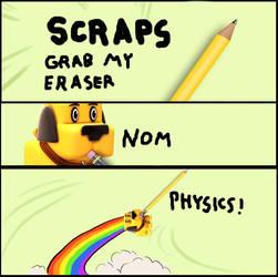 Scraps Grab My Eraser by Amayirot-Akago