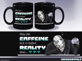 Mendertale - FAKE MERCH - Mug Caffeine and Reality by Taleea