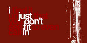 I just don't fit in by xoja