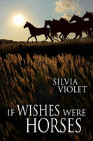 If Wishes Were Horses by LCChase