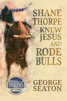 Shane Thorpe Knew Jesus and Rode Bulls by LCChase