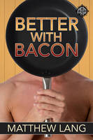 Better With Bacon by LCChase