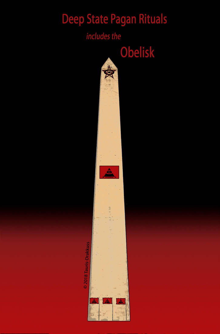 Deep State Pagan Rituals includes the Obelisk by Tauris-Drakkuss