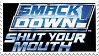 Smackdown Shut Your Mouth Stamp by 143atroniJoker